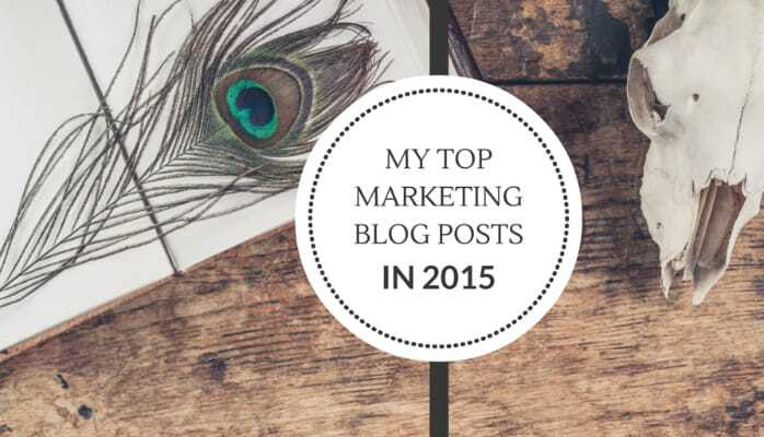My Top 10 Marketing Blog Posts in 2015