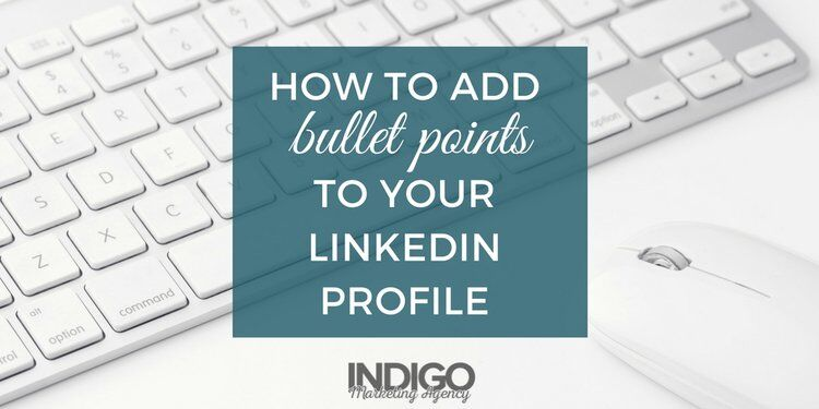 LinkedIn Quick Tip: How to Add Bullet Points to Your Summary