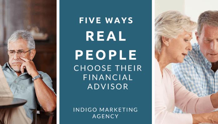 Five Ways Real People Choose their Financial Advisor