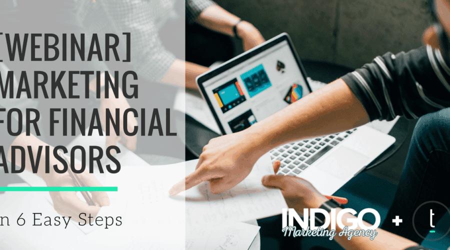 Register Now for Marketing for Financial Advisors in 6 Easy Steps (Webinar)