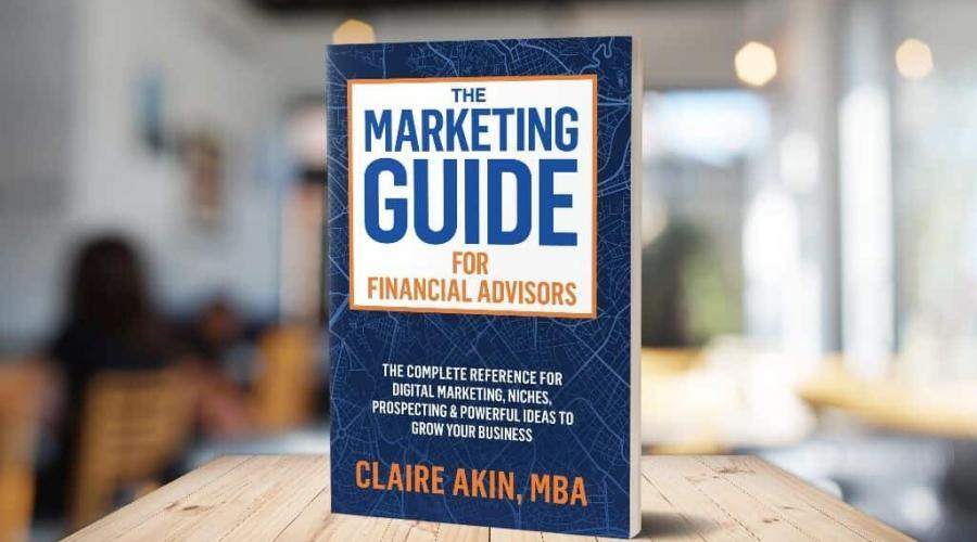 The Marketing Guide For Financial Advisors