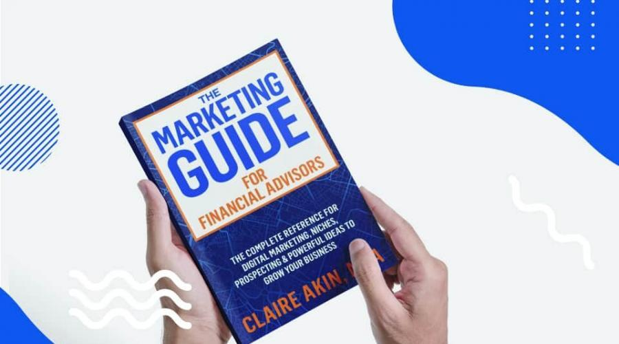 Stuck Inside? Save 20% On The Marketing Guide For Financial Advisors! (Buy Now)