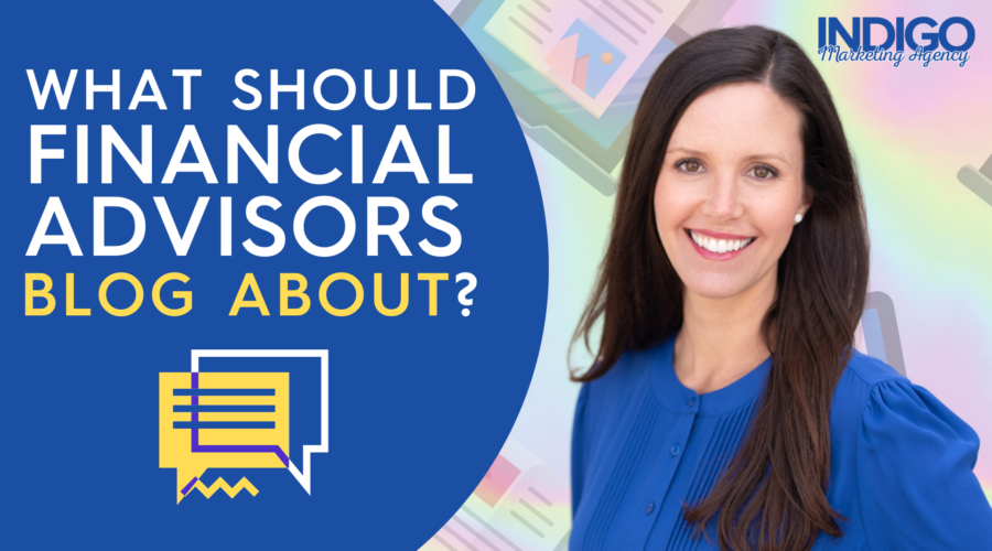 What should financial advisors blog about