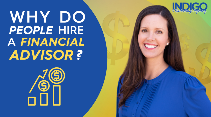 Why do people hire a financial advisor